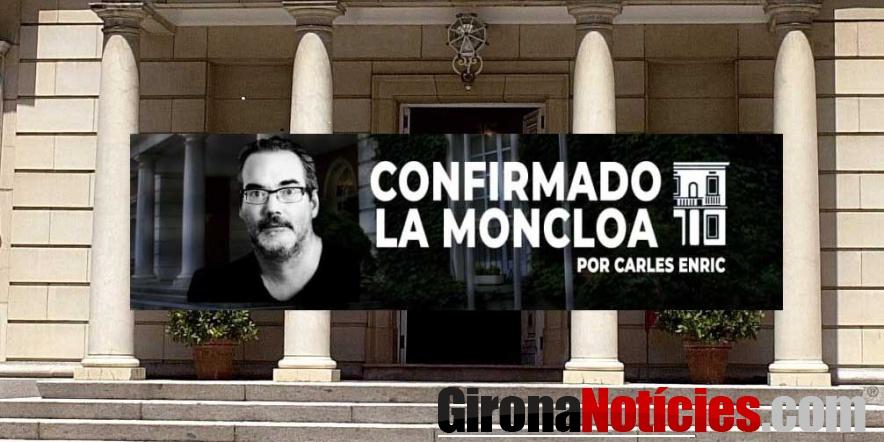 Confirmado La Moncloa por Carles Enric